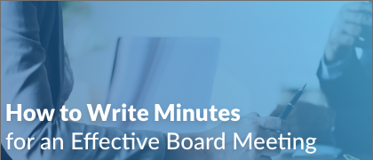 How to Write Minutes for an Effective Board Meeting