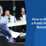 How to Manage a Public Meeting Remotely