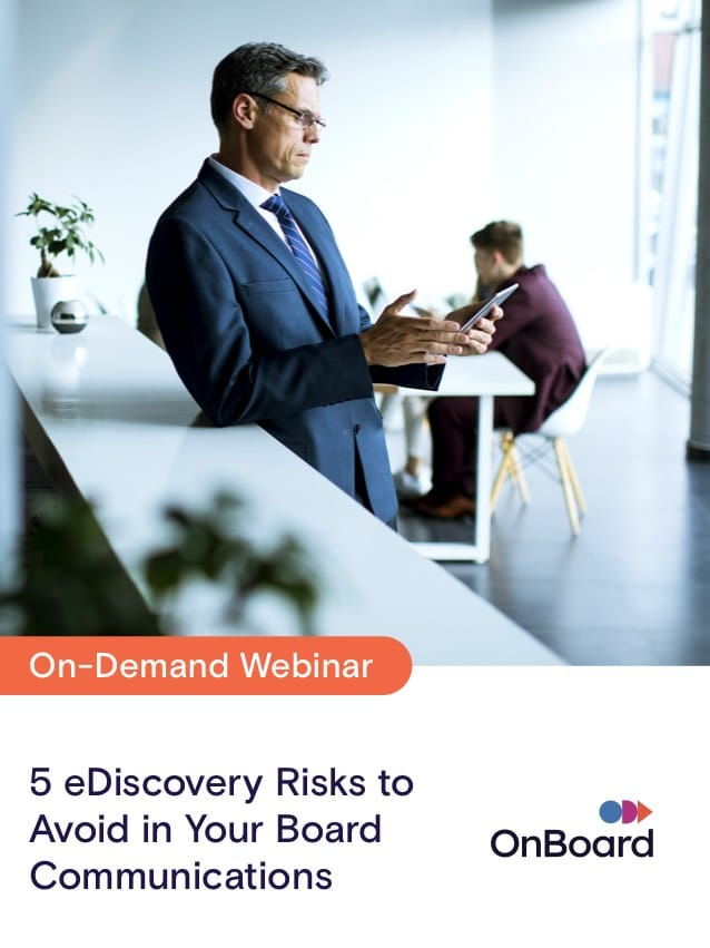 5 eDiscovery Risks to Avoid in Your Board Communications