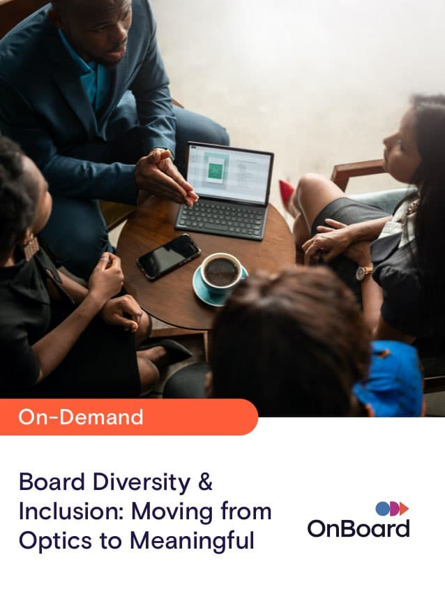 Board Diversity & Inclusion: Moving from Optics to Meaningful