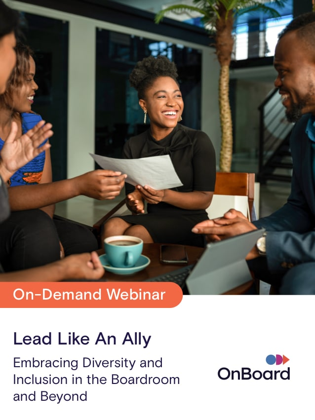 Lead Like an Ally: Embracing Diversity in the Boardroom & Beyond