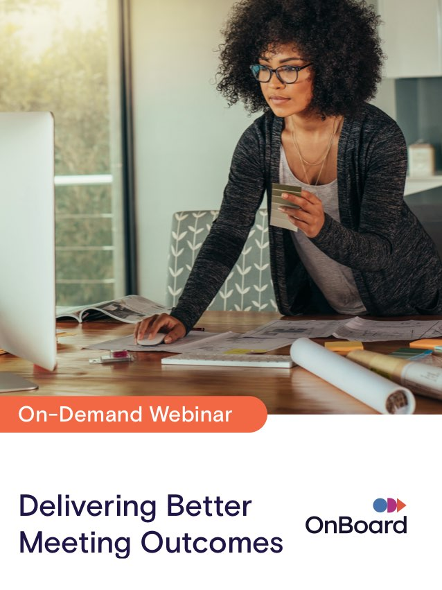Delivering Better Meeting Outcomes & Minutes Management